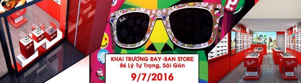 9/7/2016 KHAI TRƯƠNG RAY-BAN STORE 86 LÝ TỰ TRỌNG, SÀI GÒN